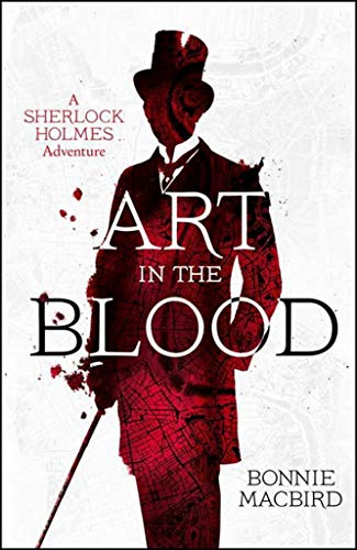 9780008129675: Art in the Blood (A Sherlock Holmes Adventure)