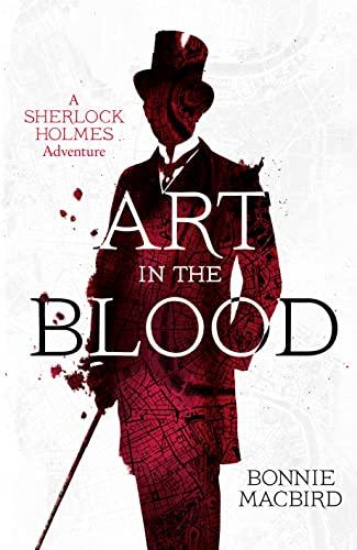 Art in the Blood: A Sherlock Holmes Adventure (Sherlock Holmes Adventures) (Signed First Edition): ...