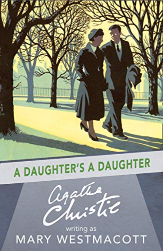 A Daughter's a Daughter (Paperback): Mary Westmacott