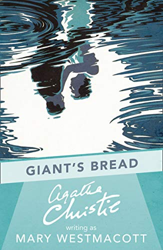 Giant's Bread (Paperback): Mary Westmacott