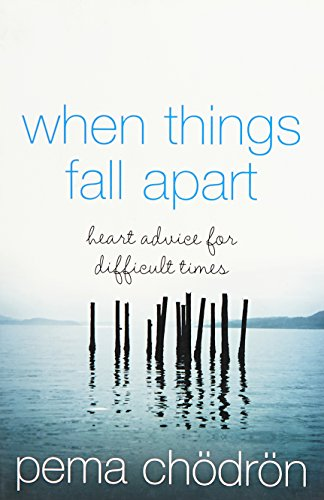 9780008132231: When Things Fall Apart: Heart Advice for Difficult Times