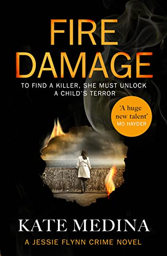 9780008132293: Fire Damage: A Gripping Thriller That Will Keep You Hooked (A Jessie Flynn Crime Thriller)