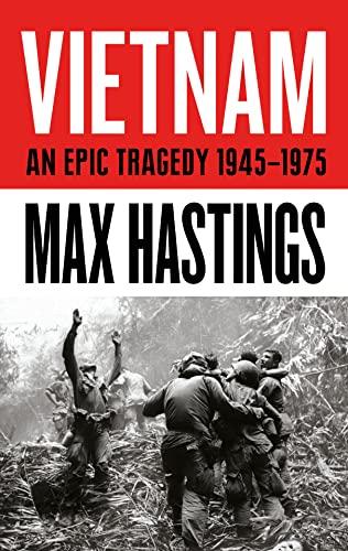 9780008132989: Vietnam: An Epic History of a Divisive War 1945-1975