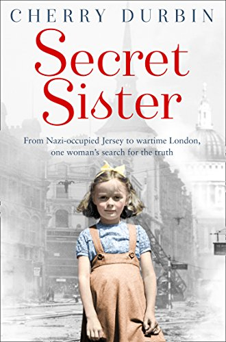 9780008133078: Secret Sister: From Nazi-occupied Jersey to wartime London, one woman?s search for the truth (Long Lost Family)