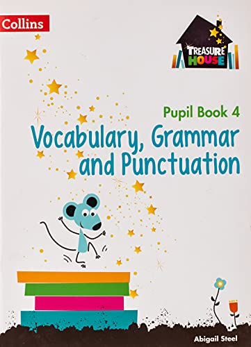 Treasure House - Year 4 Vocabulary, Grammar and Punctuation Pupil Book: Steel, Abigail