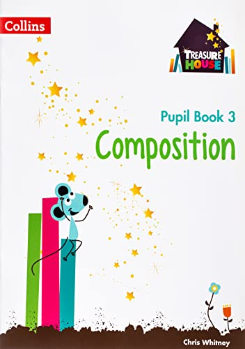 9780008133528: Treasure House � Year 3 Composition Pupil Book