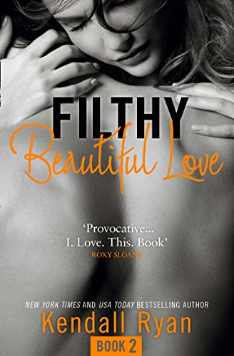 9780008133887: Filthy Beautiful Love (Filthy Beautiful Series)