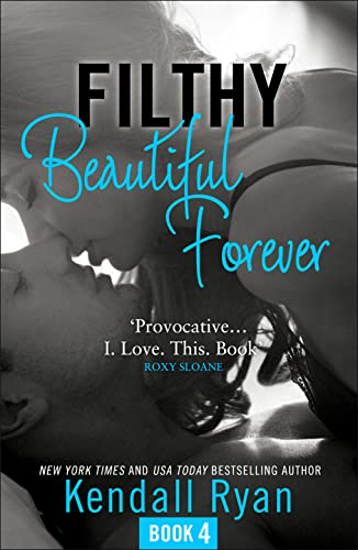 9780008133924: Filthy Beautiful Forever (Filthy Beautiful Series, Book 4)