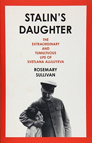 9780008135072: Stalin's Daughter: The Extraordinary and Tumultuous Life of Svetlana Alliluyeva