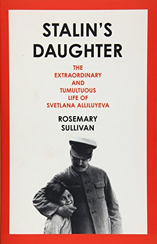 9780008135072: Stalin's Daughter: The Extraordinary and Tumultuous Life of Svetlana Alliluyeva