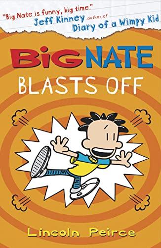 9780008135331: Big Nate Blasts Off