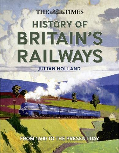 9780008135348: The Times History of Britain's Railways