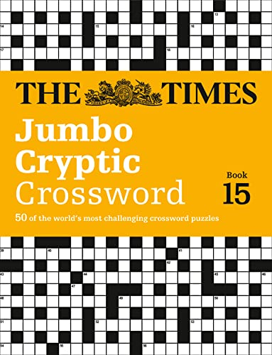9780008136444: The Times Jumbo Cryptic Crossword Book 15: The World�s Most Challenging Cryptic Crossword