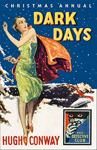 9780008137748: Dark Days and Much Darker Days: A Detective Story Club Christmas Annual (Detective Club Crime Classics)