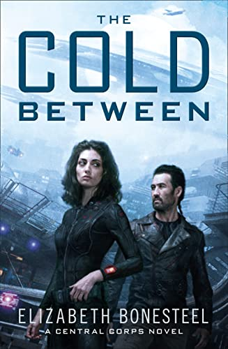 9780008137809: The Cold Between (A Central Corps Novel)