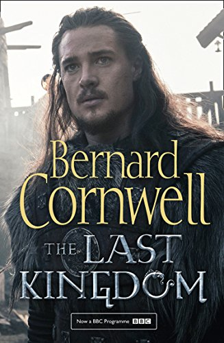 9780008139476: The Last Kingdom (The Last Kingdom Series, Book 1)
