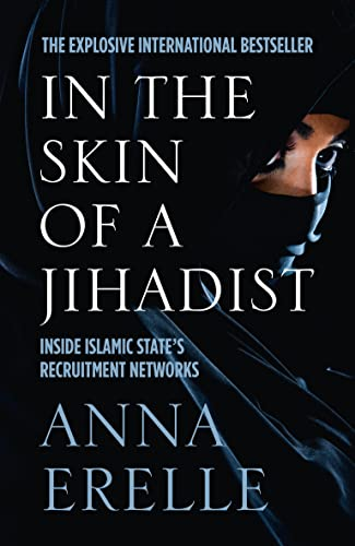9780008139568: In the skin of a Jihadist: inside Islamic State's recruitment networks