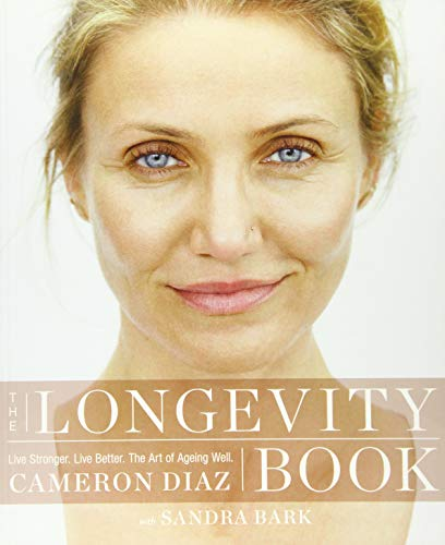 9780008139612: The Longevity Book: Live Stronger. Live Better. The Art of Ageing Well.