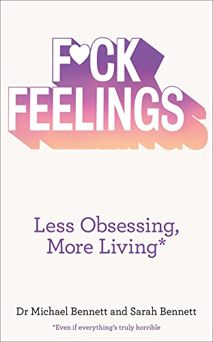 9780008140564: F*ck Feelings: Less Obsessing, More Living