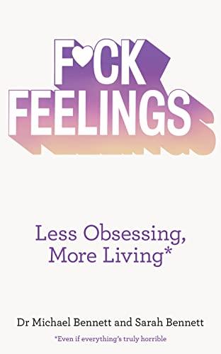 9780008140564: Fuck Feelings: Less Obsessing, More Living
