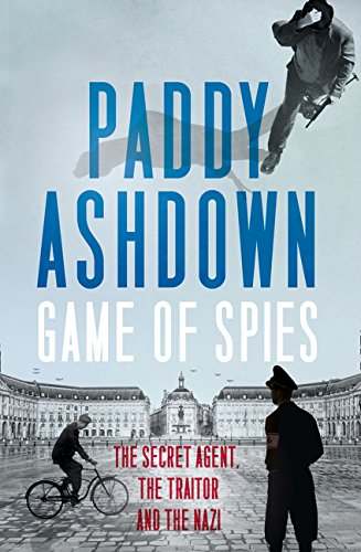 9780008140823: Game of Spies: The Secret Agent, the Traitor and the Nazi, Bordeaux 1942-1944