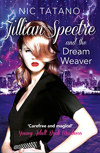 9780008140960: Jillian Spectre & The Dream Weaver (The Adventures of Jillian Spectre, Book 2)