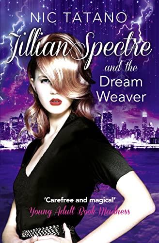 9780008140960: Jillian Spectre & the Dream Weaver (The Adventures of Jillian Spectre)