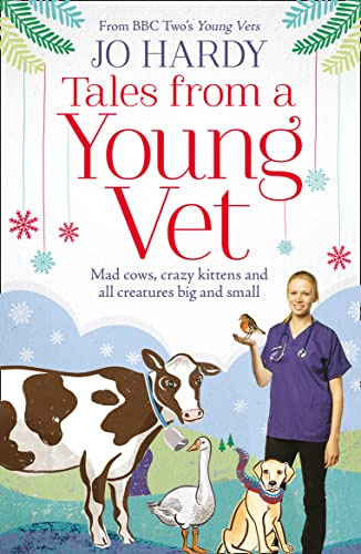 9780008142483: Tales from a Young Vet: Mad cows, crazy kittens, and all creatures big and small