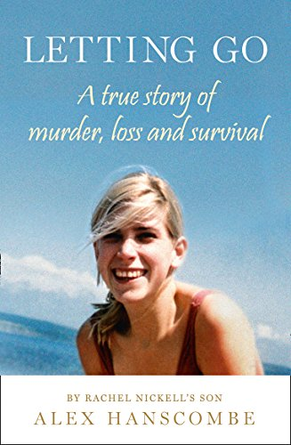 9780008144296: Letting Go: A true story of murder, loss and survival by Rachel Nickell's son
