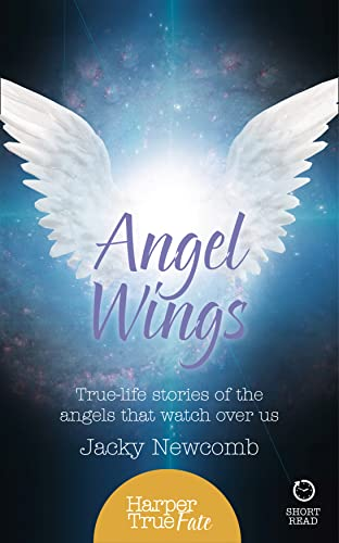 9780008144456: Angel Wings: True-life stories of the Angels that watch over us (HarperTrue Fate – A Short Read)