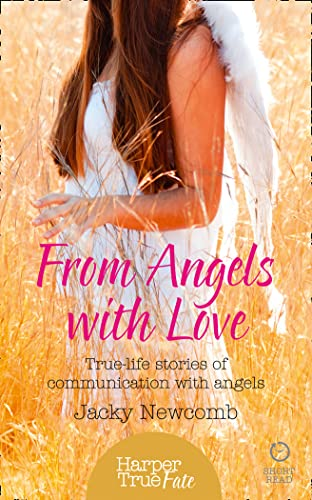 9780008144494: From Angels with Love: True-life stories of communication with Angels (HarperTrue Fate - A Short Read)