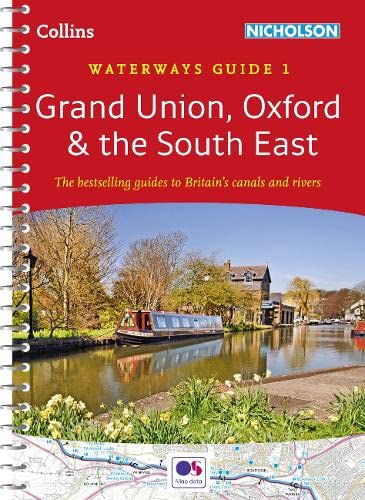 9780008146528: Grand Union, Oxford & the South East No. 1: covers the canals and waterways between London and Birmingham (Collins Nicholson Waterways Guides)