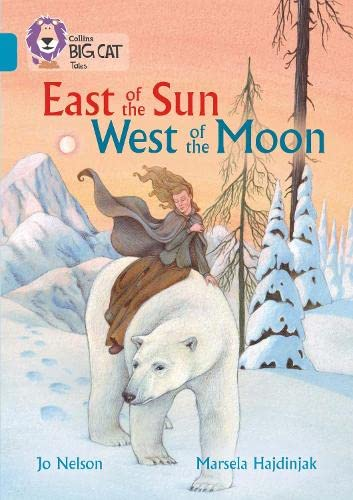 9780008147143: Collins Big Cat ? East of the Sun, West of the Moon: Topaz/Band 13