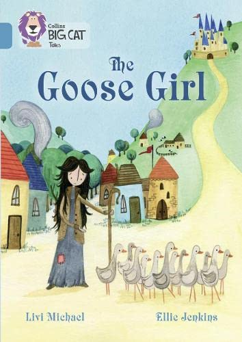 9780008147150: The Goose Girl: Band 13/Topaz (Collins Big Cat)