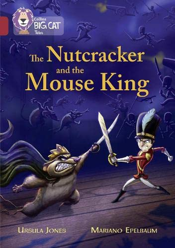 9780008147198: The Nutcracker and the Mouse King: Ruby/Band 14 (Collins Big Cat)