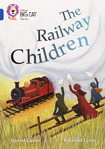 9780008147273: The Railway Children: Sapphire/Band 16 (Collins Big Cat)