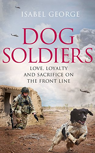 9780008148065: Dog Soldiers: Love, loyalty and sacrifice on the front line