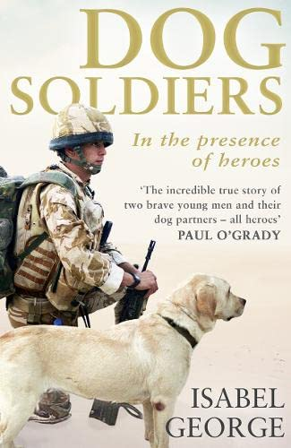 9780008148072: Dog Soldiers: Love, loyalty and sacrifice on the front line