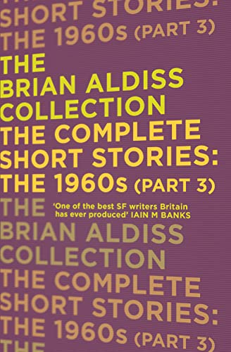 9780008148942: The Complete Short Stories: the 1960s (Part 3): Part three (The Brian Aldiss Collection)