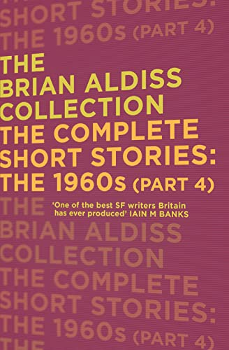 9780008148966: The Complete Short Stories: The 1960s (Part 4) (The Brian Aldiss Collection)