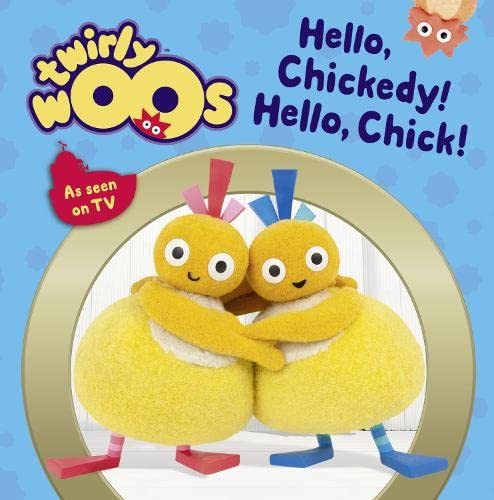 9780008149208: Hello Chickedy, Hello Chick (Twirlywoos)