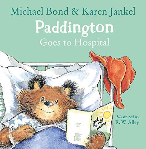 9780008149246: Paddington Goes to Hospital