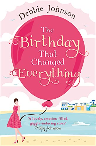 9780008150167: The Birthday That Changed Everything: Perfect Summer Holiday Reading!