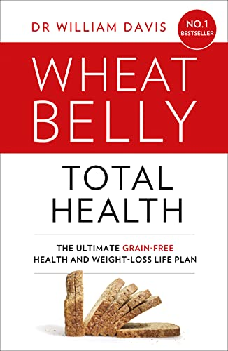 9780008150891: Wheat Belly Total Health: The Effortless Grain-Free Health and Weight-Loss Plan