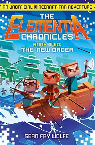 9780008152833: [ THE NEW ORDER: AN UNOFFICIAL MINECRAFT-FAN ADVENTURE by Wolfe, Sean Fay ( AUTHOR ) Oct-27-2015 Paperback ]