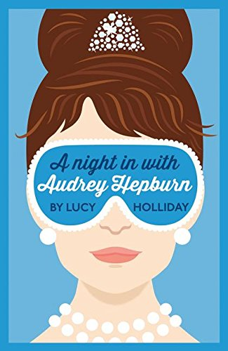 A Night In With Audrey Hepburn: Lucy Holliday