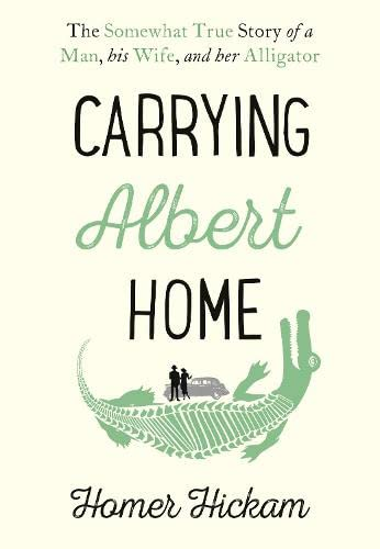 9780008154219: Carrying Albert Home: The Somewhat True Story of a Man, his Wife and her Alligator