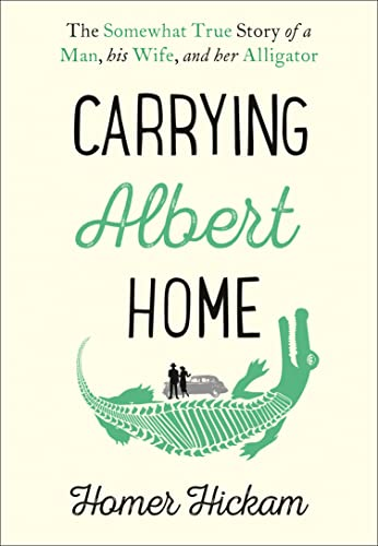 9780008154226: Carrying Albert Home: The Somewhat True Story of a Man, His Wife and Her Alligator