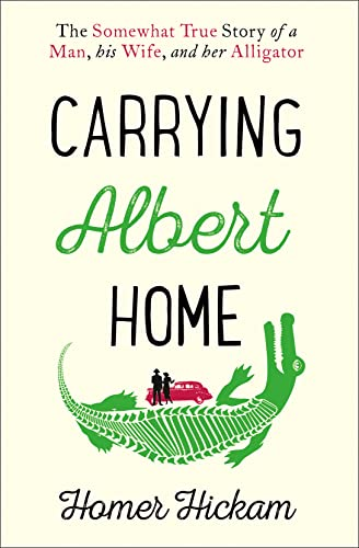 9780008154240: Carrying Albert Home: The Somewhat True Story of a Man, His Wife and Her Alligator