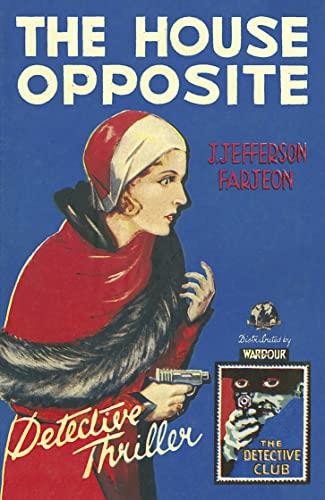 The House Opposite an Unread Fine Hardback: J Jefferson Farjeon